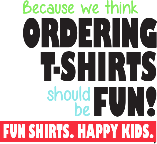 a9249f5a3 Because we think ordering t-shirts should be fun! Fun Shirts. Happy Kids