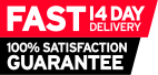 Fast 14 day delivery. 100% satisfaction guarantee.